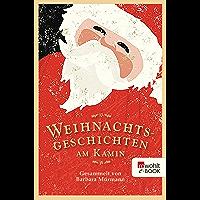 Weihnachtsgeschichten am Kamin 33: Gesammelt von Barbara Mürmann
