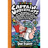 Captain Underpants and the Invasion of the Incredibly Naughty Cafeteria Ladies from Outer Space: Color Edition (Captain Under