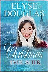 Christmas Ever After: A Novel Kindle Edition