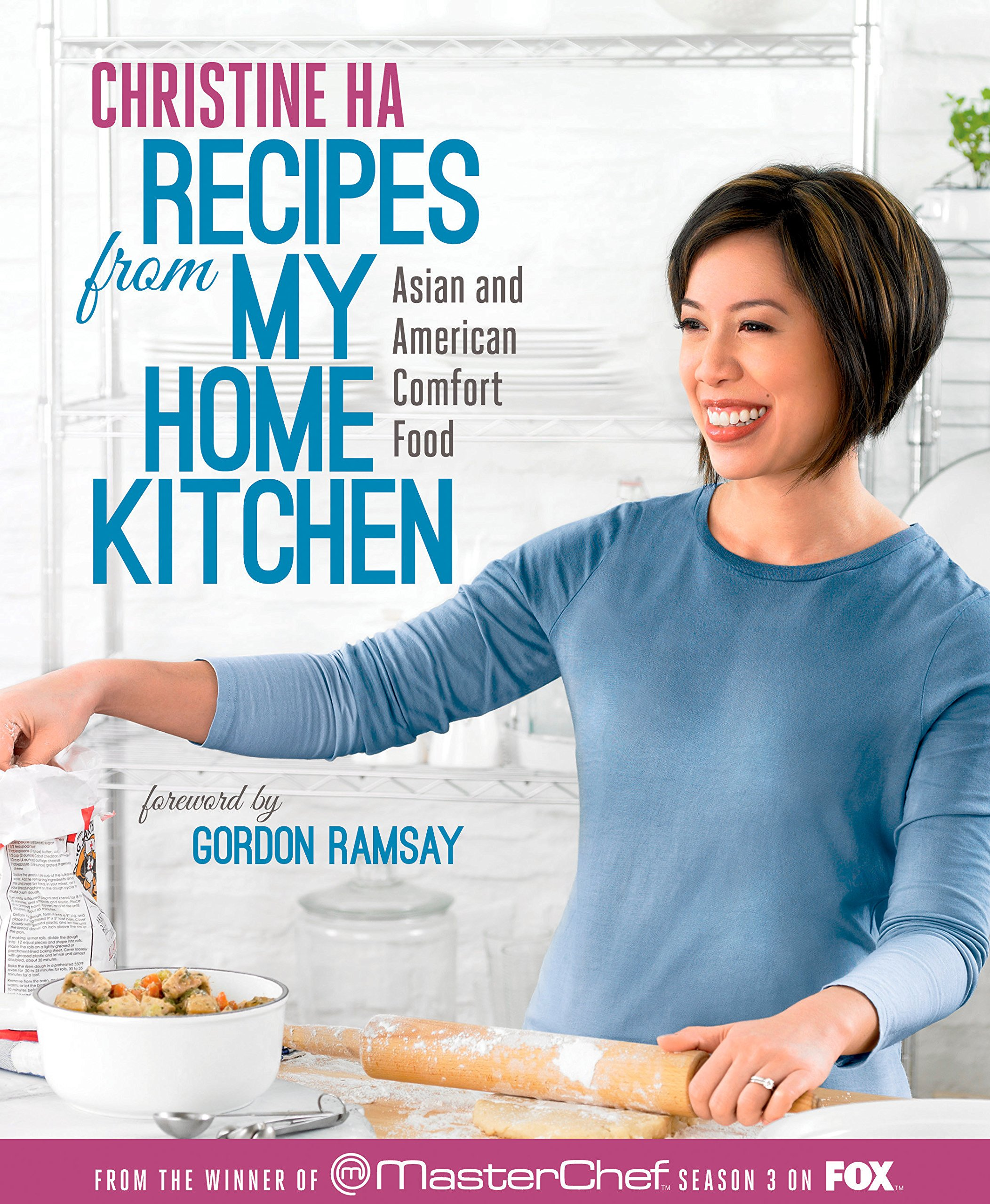 Recipes from my home kitchen asian and american comfort food from recipes from my home kitchen asian and american comfort food from the winner of masterchef season 3 on fox christine ha gordon ramsay 8601406704961 fandeluxe Gallery