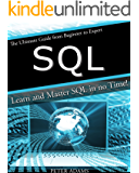 SQL: The Ultimate Guide From Beginner To Expert - Learn And Master SQL In No Time! (2017 Edition)