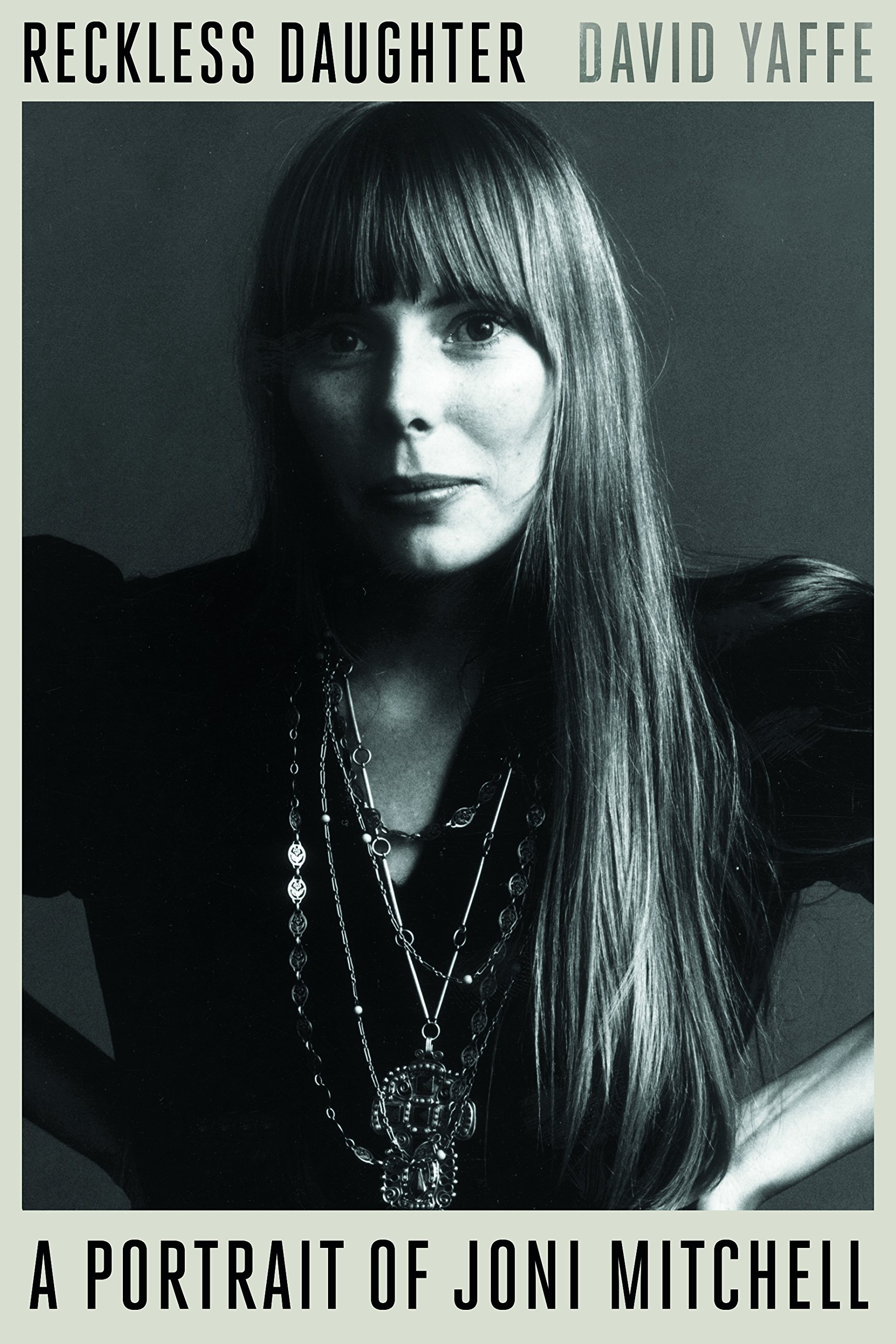 Image result for reckless daughter a portrait of joni mitchell book cover