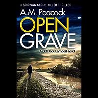 Open Grave: a gripping serial killer thriller (a DCI Jack Lambert Novel Book 1) (English Edition)