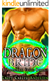 Dragon Bride: A Post-Apocalyptic Paranormal Erotic Romance- Part Three (Shifter Sexual Encounters Book 3)
