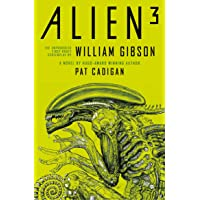Alien 3: The Unproduced Screenplay by William Gibson