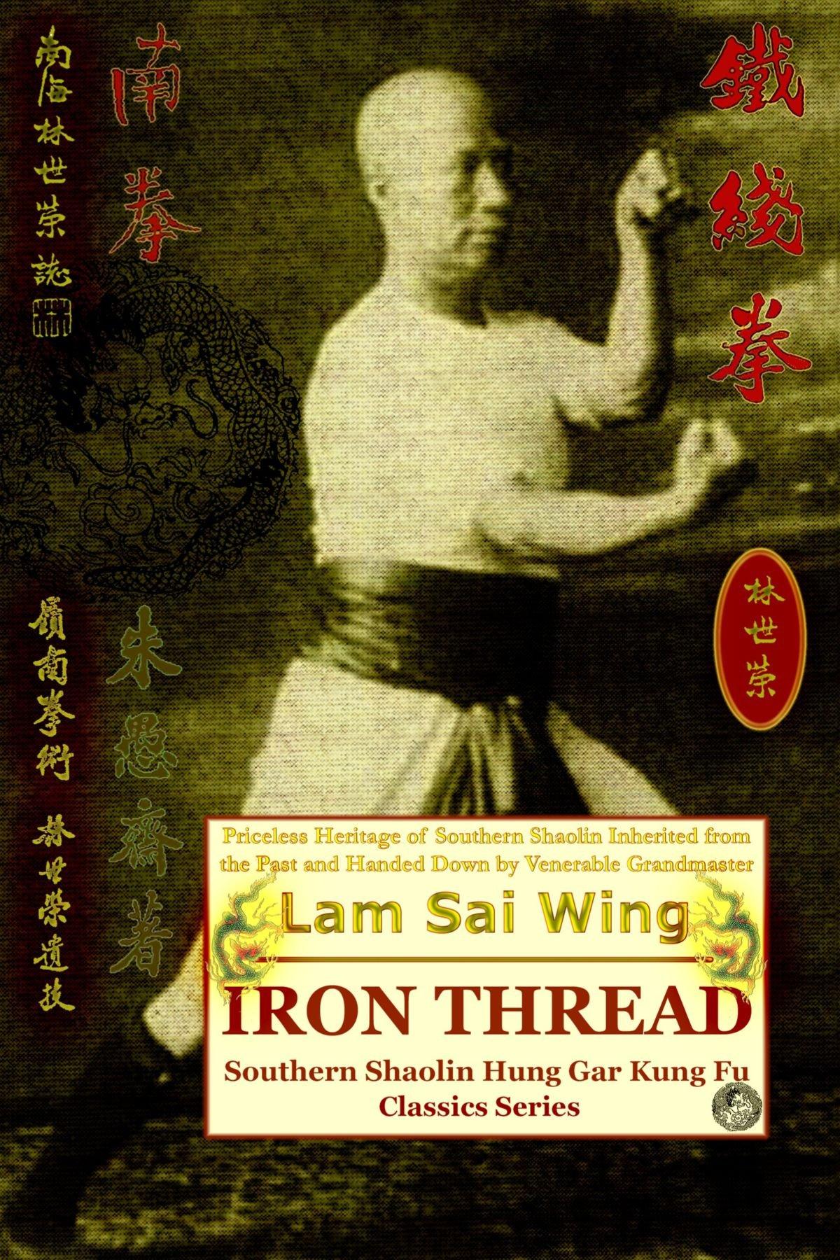 Read Online Iron Thread. Southern Shaolin Hung Gar Kung Fu Classics Series pdf