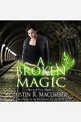 A Broken Magic: Born of Fire, Book 2