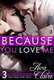 Because You Love Me (Falling For You, Book Three)