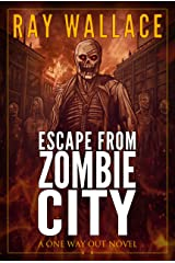 Escape from Zombie City: A One Way Out Novel Kindle Edition