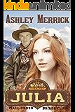 Julia: A Sweet Western Historical Romance (Mail-Order Brides Club Book 2)