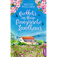 Rückkehr ins kleine französische Landhaus (German Edition)