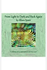 From Light to Dark and Back Again Kindle Edition