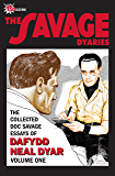 The Savage Dyaries: The collected Doc Savage writings of Dafydd Neal Dyar, Volume 1 1979-1984