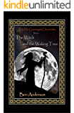 The Witch and the Waking Tree (The McGunnegal Chronicles Book 3)