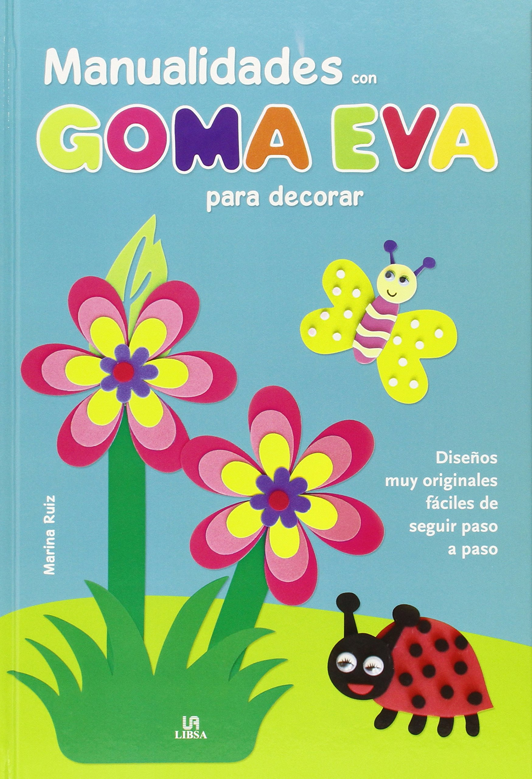 Manualidades con Goma Eva para Decorar (Spanish) Hardcover – 2013