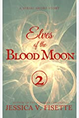 Elves of the Blood Moon Pt. 2 Kindle Edition