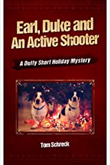 Earl, Duke and an Active Shooter: A Duffy Holiday Short Story Kindle Edition