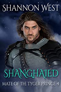 Shanghaied (Mate of the Tyger Prince Book 4)
