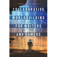 Collaborative Worldbuilding for Writers and Gamers (English Edition)