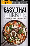 Easy Thai Cookbook (Thai Recipes, Thai Cookbook, Thai Cooking 1)