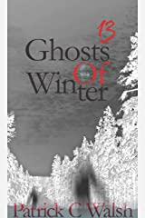 13 Ghosts of Winter Kindle Edition