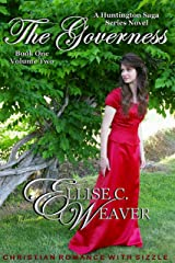 The Governess Volume Two: Book One: Christian Romance with Sizzle (A Huntington Saga Series) Kindle Edition