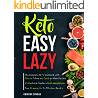 Keto Easy Lazy: The Complete Keto Cookbook with Easy-to-Follow and Quick-to-Make Recipes (keto diet cookbook 1)