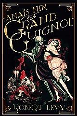 Anaïs Nin at the Grand Guignol Kindle Edition