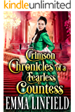 Crimson Chronicles of a Fearless Countess: A Historical Regency Romance Novel (A Vixen in London Book 2)