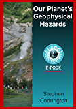 Our Planet's Geophysical Hazards (Planet Geography Book 7) (English Edition)
