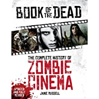 Book of the Dead: The Complete History of Zombie Cinema