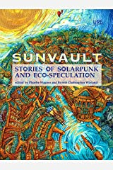 Sunvault: Stories of Solarpunk and Eco-Speculation Kindle Edition