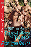 The Battlefield Series 5: Breaking Through the Pain (Siren Publishing Menage Everlasting)