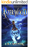 Aster Wood and the Blackburn Son (Book 3)