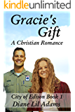 Gracie's Gift: A Christian Romance (City of Edison Book 1)