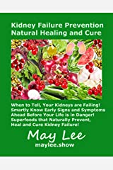 Kidney Failure Prevention Natural Healing and Cure Kindle Edition