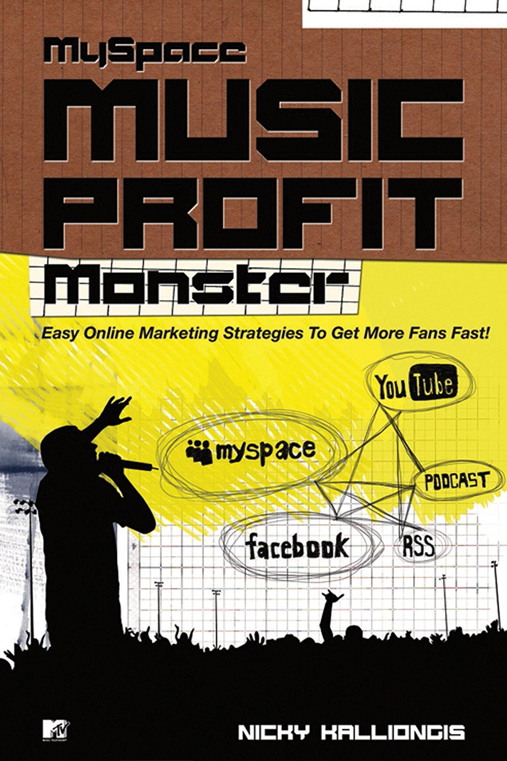 Myspace Music Profit Monster: Easy Online Marketing Strategies to Get More Fans Fast pdf epub