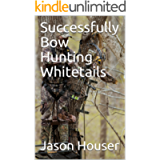 Successfully Bow Hunting Whitetails