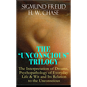 """THE """"UNCONSCIOUS"""" TRILOGY: The Interpretation of Dreams, Psychopathology of Everyday Life & Wit and Its Relation to the…"""