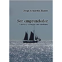 Ser emprendedor: Estrategias para estudiantes (Spanish Edition) Apr 25, 2015