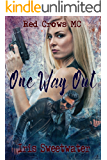 One Way Out (Red Crows MC Book 1)