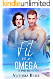 Fit for an Omega: A M/M Non-Shifter Mpreg Romance (Omegas of Bright Beach Book 1)