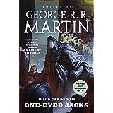 Wild Cards VIII: One-Eyed Jacks: (Book One of the Rox Triad)