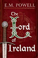 The Lord of Ireland (The Fifth Knight Book 3) Kindle Edition