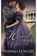 The Heart of Home: A post Civil War novella Kindle Edition