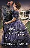 The Heart of Home: A reconstruction era romance