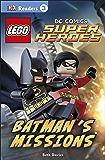 DK Readers L3: LEGO® DC Comics Super Heroes: Batman's Missions: Can Batman and Robin Save Gotham City? (DK Readers Level…