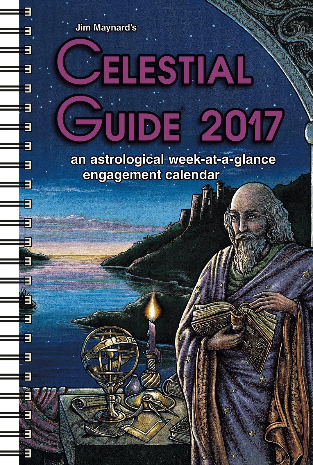 Celestial Guide 2017: Joanne Dosé, Jim Maynard: 9781935482468 ...