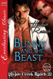 Bunny and the Beast [Divine Creek Ranch 22] (Siren Publishing Everlasting Classic)