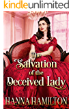 The Salvation of the Deceived Lady: A Clean Historical Regency Romance Novel